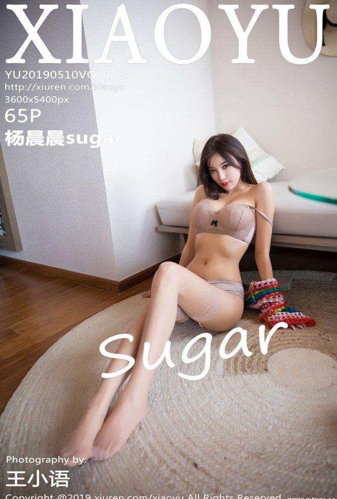 [XIAOYU画语界] 2019.05.10 VOL.067 杨晨晨sugar [65+1P-231M]