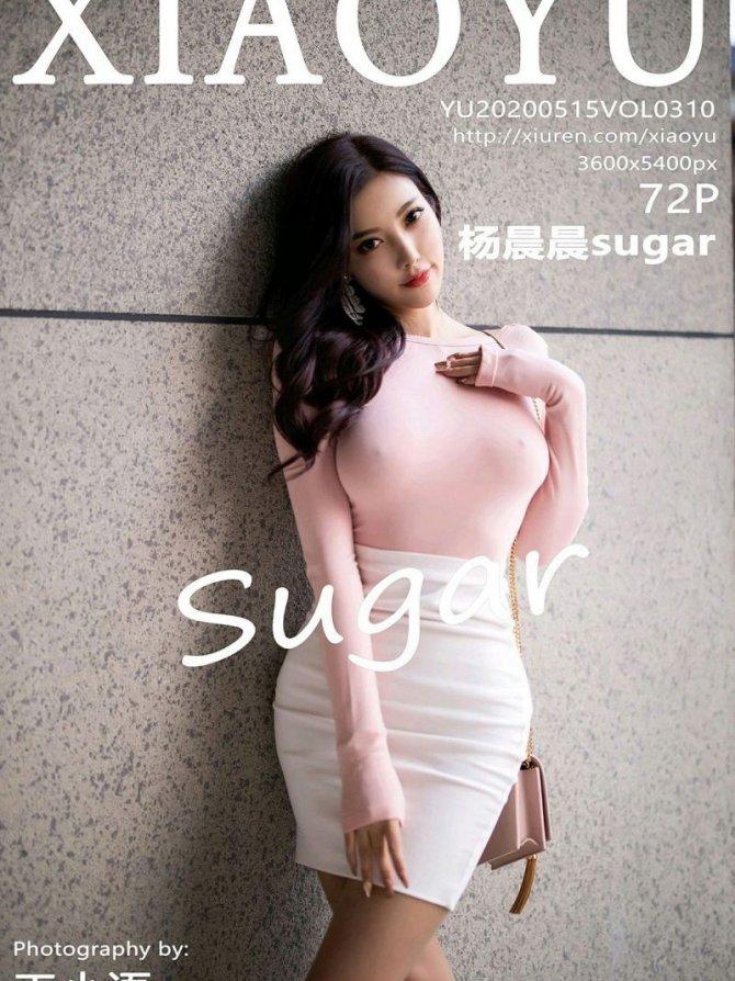 [XIAOYU画语界] 2020.05.15 Vol.310 杨晨晨sugar [72+1P-330M]